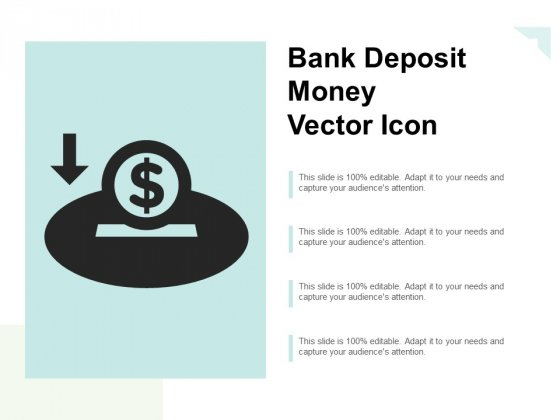 Bank Deposit Money Vector Icon Ppt Powerpoint Presentation Outline Show