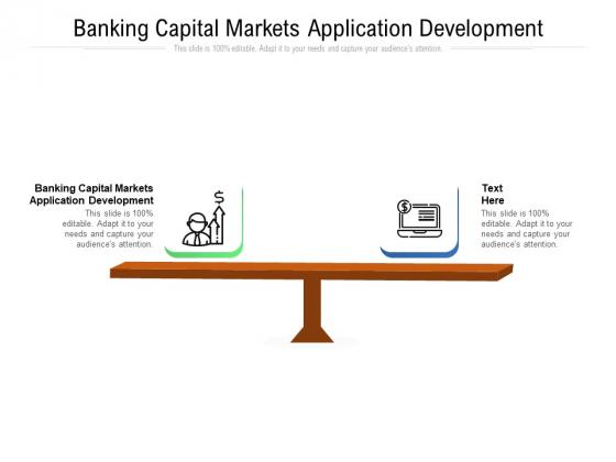 Banking Capital Markets Application Development Ppt PowerPoint Presentation Layouts Example Topics Cpb Pdf