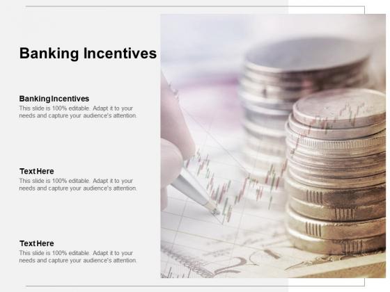 Banking Incentives Ppt PowerPoint Presentation Slides Design Inspiration Cpb Pdf