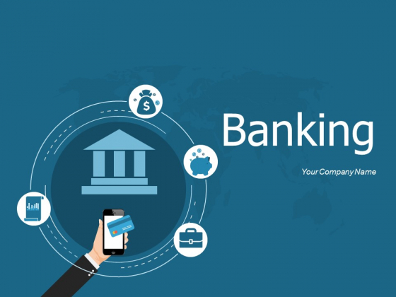 Banking Ppt PowerPoint Presentation Complete Deck With Slides