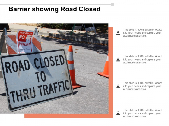 Barrier Showing Road Closed Ppt Powerpoint Presentation Outline Graphics Example