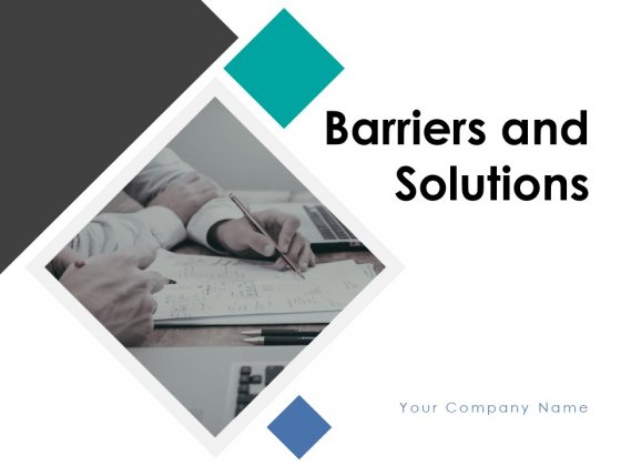 Barriers And Solutions Ppt PowerPoint Presentation Complete Deck With Slides