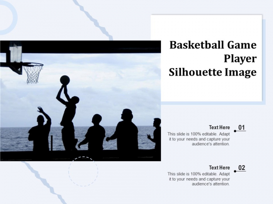 Basketball Game Player Silhouette Image Ppt PowerPoint Presentation Model Clipart Images PDF