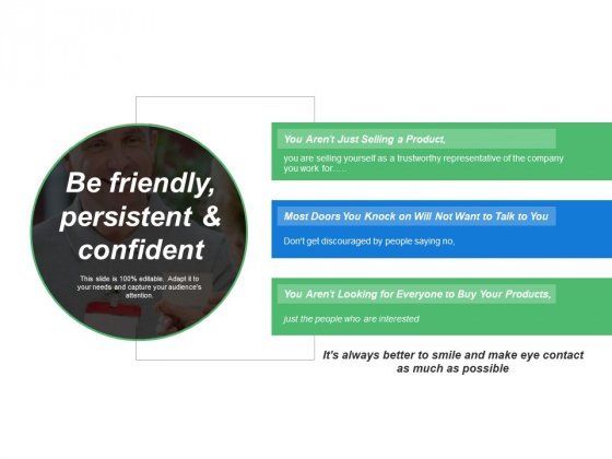 Be Friendly Persistent And Confident Ppt PowerPoint Presentation Gallery Backgrounds
