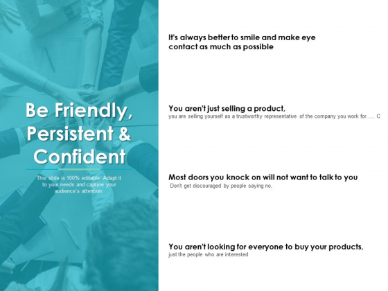 Be Friendly Persistent And Confident Ppt PowerPoint Presentation Portfolio Clipart