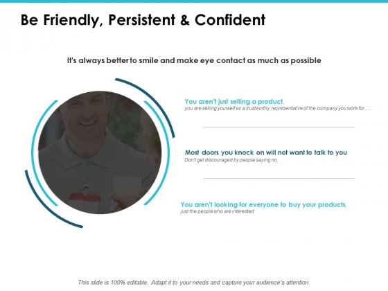 Be Friendly Persistent And Confident Ppt PowerPoint Presentation Portfolio Format