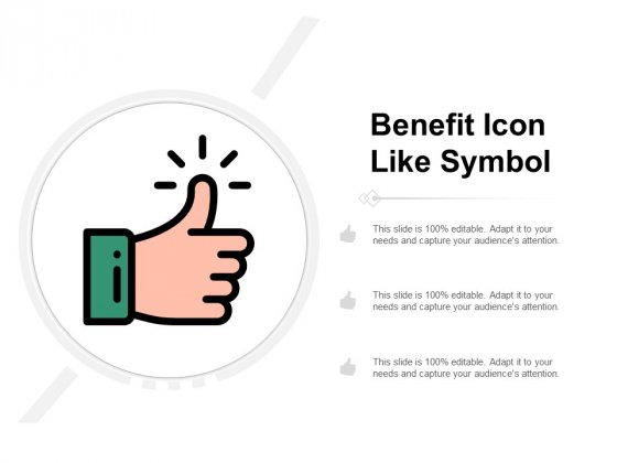 Benefit Icon Like Symbol Ppt PowerPoint Presentation Professional Examples