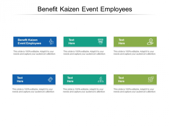 Benefit Kaizen Event Employees Ppt PowerPoint Presentation Gallery Example File Cpb