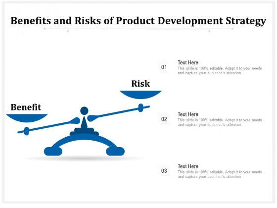 Benefits And Risks Of Product Development Strategy Ppt PowerPoint Presentation File Show PDF