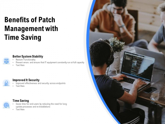 Benefits Of Patch Management With Time Saving Ppt PowerPoint Presentation Ideas Model PDF