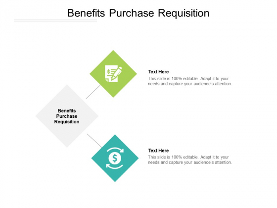 Benefits Purchase Requisition Ppt PowerPoint Presentation Infographics Examples Cpb Pdf