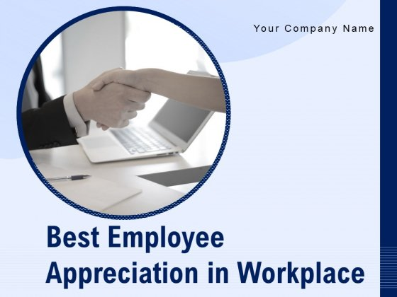 Best Employee Appreciation In Workplace Ppt PowerPoint Presentation Complete Deck With Slides