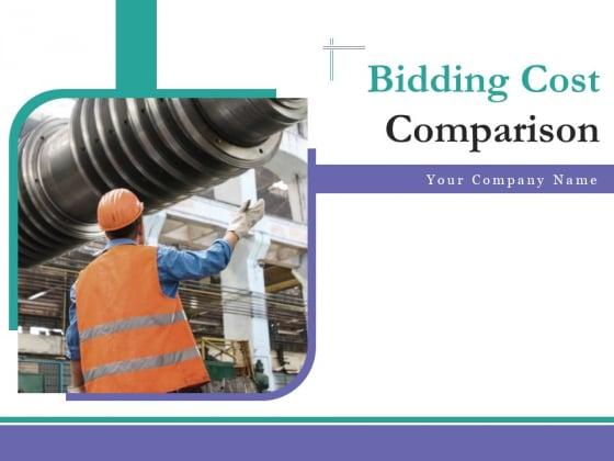 Bidding Cost Comparison Ppt PowerPoint Presentation Complete Deck With Slides