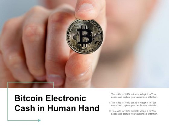 Bitcoin Electronic Cash In Human Hand Ppt PowerPoint Presentation Gallery Deck