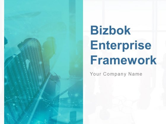 Bizbok Enterprise Framework Ppt PowerPoint Presentation Complete Deck With Slides
