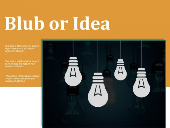 Blub Or Idea Ppt PowerPoint Presentation Pictures Background