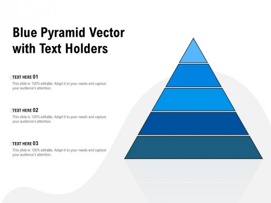 Blue Pyramid Vector With Text Holders Ppt PowerPoint Presentation Model Deck