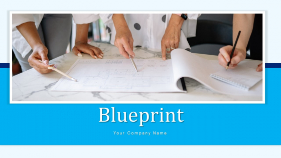 Blueprint Process Model Ppt PowerPoint Presentation Complete Deck With Slides