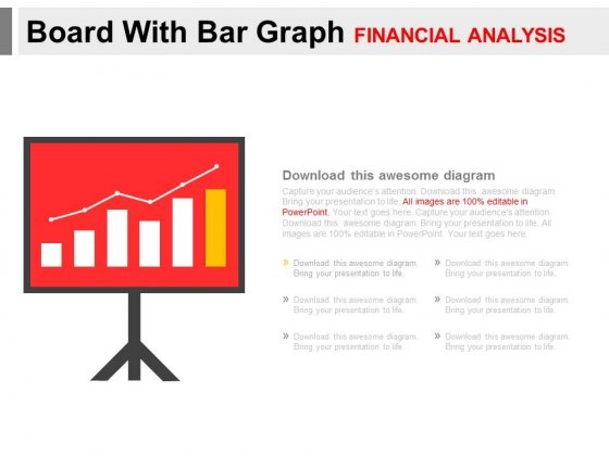 Board With Bar Graph For Financial Analysis Powerpoint Slides