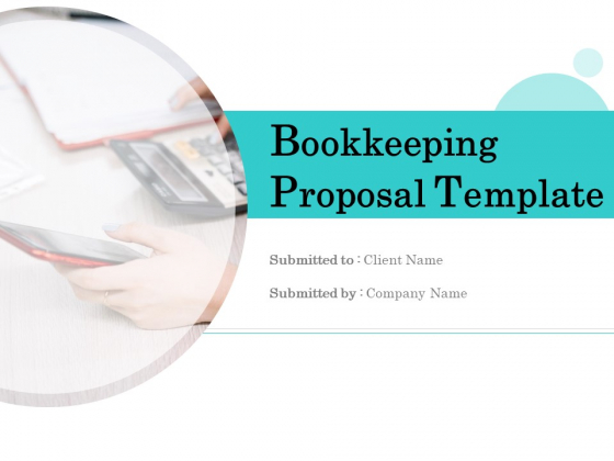 Bookkeeping Proposal Template Ppt PowerPoint Presentation Complete Deck With Slides