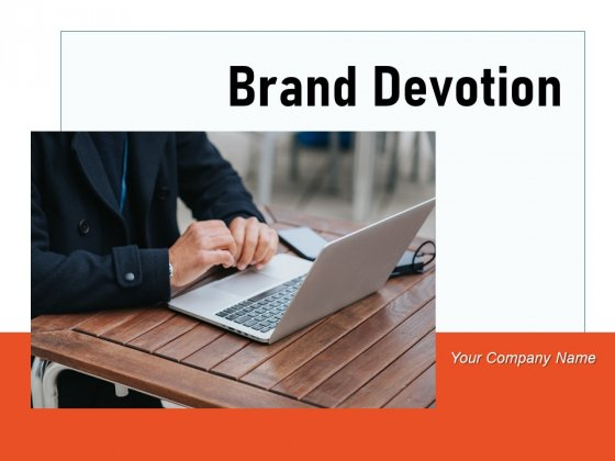 Brand Devotion Management Communication Ppt PowerPoint Presentation Complete Deck