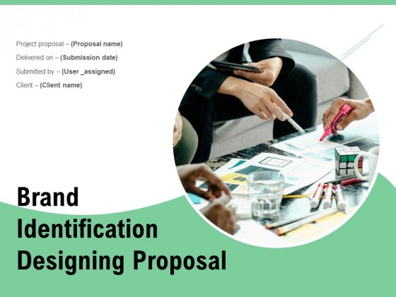 Brand Identification Designing Proposal Ppt PowerPoint Presentation Complete Deck With Slides