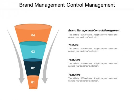 Brand Management Control Management Ppt PowerPoint Presentation Gallery Design Ideas Cpb