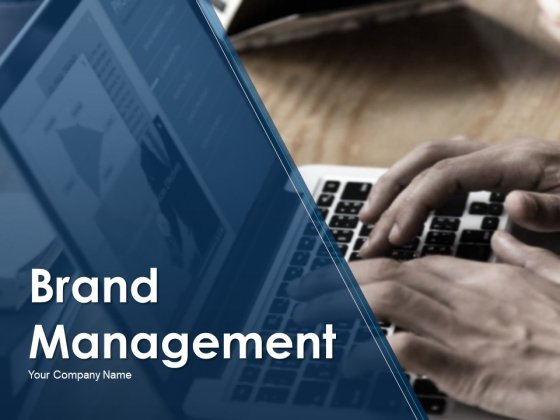 Brand Management Ppt PowerPoint Presentation Complete Deck With Slides