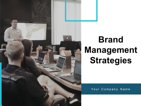 Brand Management Strategies Ppt PowerPoint Presentation Complete Deck With Slides
