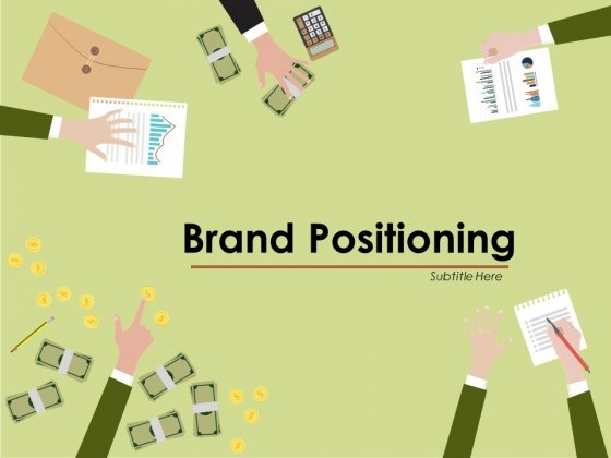 Brand Positioning Ppt PowerPoint Presentation Complete Deck With Slides