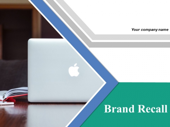 Brand Recall Ppt PowerPoint Presentation Complete Deck With Slides