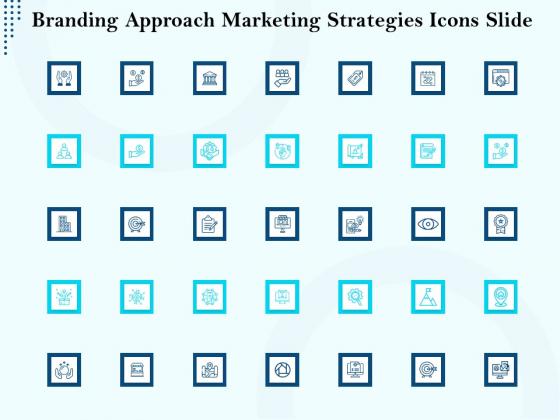 Branding Approach Marketing Strategies Icons Slide Ppt Outline Slide Download PDF