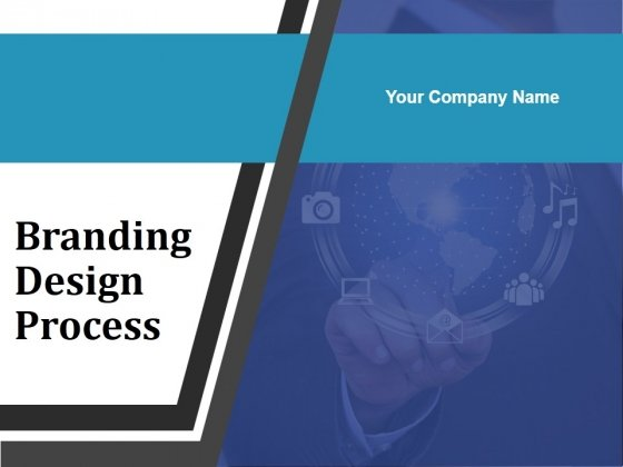 Branding Design Process Ppt PowerPoint Presentation Complete Deck With Slides