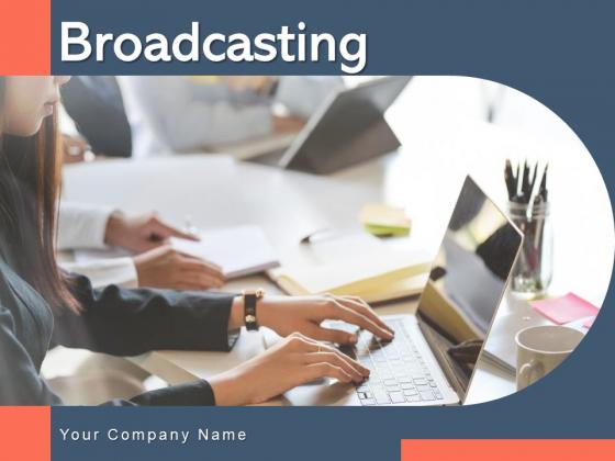 Broadcasting_Process_Strategies_Ppt_PowerPoint_Presentation_Complete_Deck_Slide_1