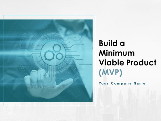 Build A Minimum Viable Product Ppt PowerPoint Presentation Complete Deck With Slides