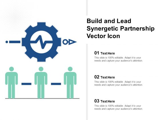 Build And Lead Synergetic Partnership Vector Icon Ppt PowerPoint Presentation Gallery Skills PDF