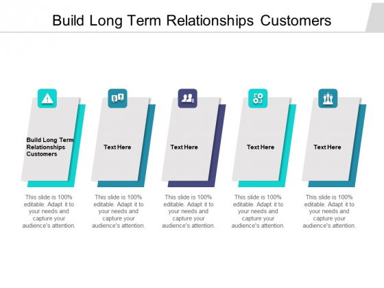 Build Long Term Relationships Customers Ppt PowerPoint Presentation Layout Cpb Pdf