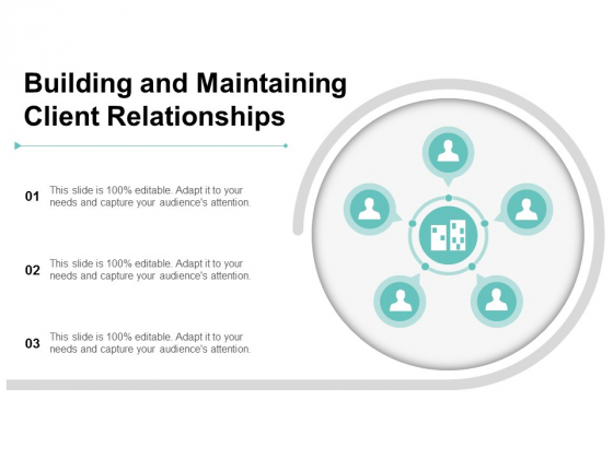 Building And Maintaining Client Relationships Ppt PowerPoint Presentation Show Slideshow
