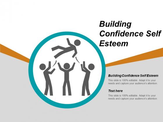 Building Confidence Self Esteem Ppt PowerPoint Presentation Ideas Example Topics Cpb