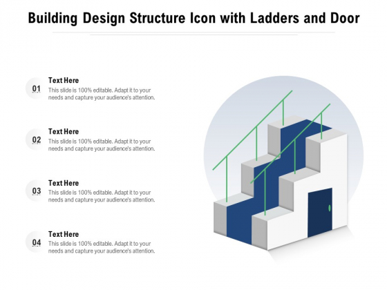 Building Design Structure Icon With Ladders And Door Ppt PowerPoint Presentation Model Sample PDF
