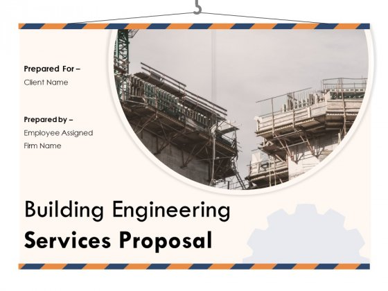 Building Engineering Services Proposal Ppt PowerPoint Presentation Complete Deck With Slides