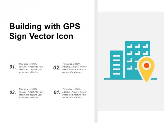 Building With Gps Sign Vector Icon Ppt Powerpoint Presentation Outline Tips