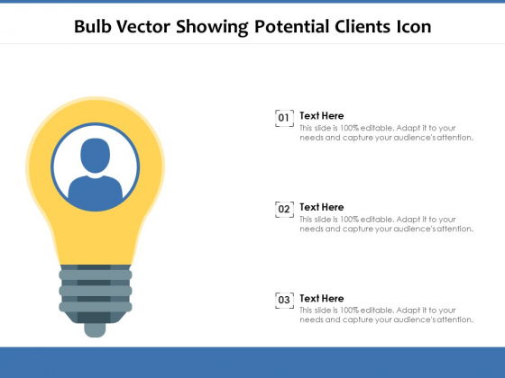 Bulb Vector Showing Potential Clients Icon Ppt PowerPoint Presentation Infographics Designs Download PDF