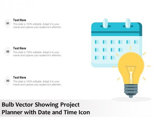 Bulb Vector Showing Project Planner With Date And Time Icon Ppt PowerPoint Presentation Ideas Samples PDF