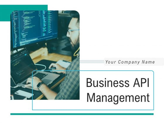 Business API Management Ppt PowerPoint Presentation Complete Deck With Slides