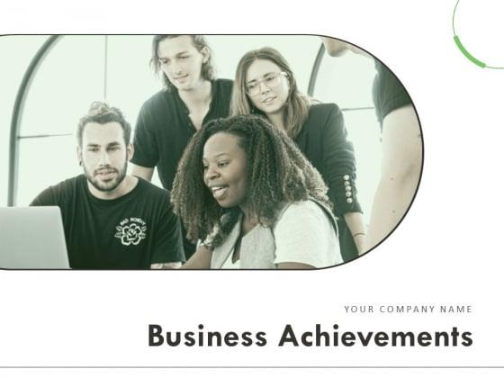 Business Achievements Ppt PowerPoint Presentation Complete Deck With Slides