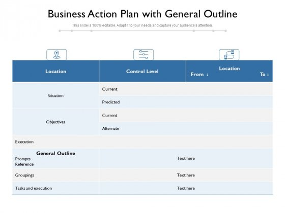 Business Action Plan With General Outline Ppt PowerPoint Presentation Icon Visuals PDF