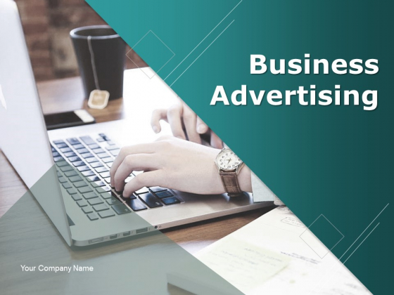 Business Advertising Ppt PowerPoint Presentation Complete Deck With Slides