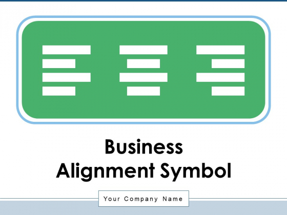 Business Alignment Symbol Centre Align Ppt PowerPoint Presentation Complete Deck