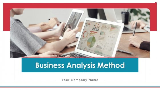 Business Analysis Method Ppt PowerPoint Presentation Complete Deck With Slides